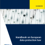 European Union Agency for Fundamental Rights, Council of Europe: Handbook on European Data Protection Law, Luxembourg 2014